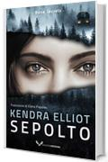 Sepolto (Bone secrets Vol. 3)