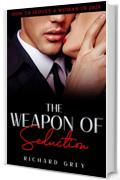 the weapon of seduction: how to seduce a woman in 2020