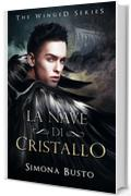La nave di cristallo (The winged Vol. 1)