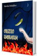 Obsidio Umbrarum: l'Assedio delle Ombre