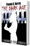 The Dark Age, 1. Medioevo, solo andata