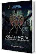 La Corona del Drago (I Quattro Re Vol. 1)