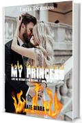 My princess - Love me without fear because, it may be too late later #3 (Hate Series)