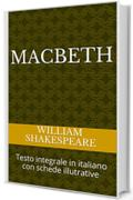 Macbeth: Testo integrale in italiano con schede illutrative