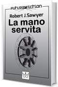 La mano servita (Future Fiction Vol. 7)