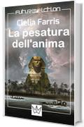 La pesatura dell'anima (Future Fiction Vol. 6)