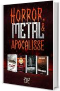 Horror, Metal & Apocalisse