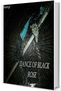 Dance of black rose