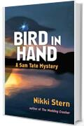 Bird in Hand: A Sam Tate Mystery (English Edition)