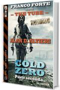 Cold Zero - Parte Seconda: 2 (The Tube Nomads)