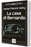 La casa di Bernardo (Future Fiction Vol. 1)