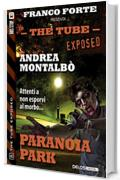 Paranoia Park: 8 (The Tube Exposed)