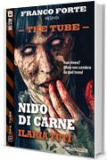 Nido di carne: 9 (The Tube)