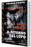 Il ritorno del Lupo: 7 (The Tube Exposed)