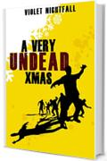 A Very UNDEAD Xmas (Hellsgate Chronicles #01)