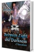 L'apocalisse (Between light and darkness Vol. 3)