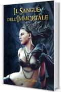 Il Sangue dell'Immortale (La Vendetta dell'Immortale Vol. 2)
