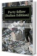 Party fellow (Italian Edition)