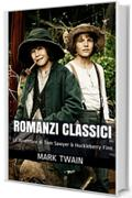 Romanzi Classici: Le Avventure di Tom Sawyer & Huckleberry Finn (Un eBook e due Classici Vol. 5)
