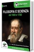 Filosofia e Scienza del 1600 e 1700 (Audio-eBook)