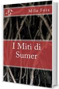 I Miti di Sumer (Meet Myths)