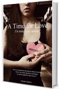 A Time for Love. Un tempo per amare