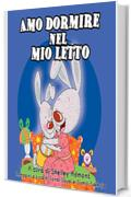Libri per bambini in italiano: Amo dormire nel mio letto-libro per bambini, italian children's books: I Love to Sleep in My Own Bed-Italian Edition, italian kids books (I Love to...)