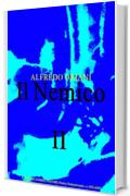 Il Nemico, vol. II (of 2) (Il Nemico Series)