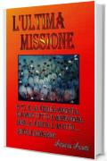 L'Ultima Missione (The Real History of Gladio Vol. 2)