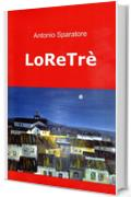 LoReTrè (Le avventure dell'ingegnere Lo Re Vol. 3)