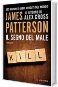 Il segno del male: Un caso di Alex Cross (Longanesi Thriller)