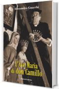 L'ave Maria di don Camillo (Collana Letteraria Vol. 4)