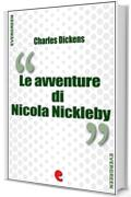 Le Avventure di Nicola Nickleby (The Life and Adventures of Nicholas Nickleby) (Evergreen)