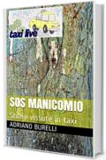 SOS MANICOMIO: Storie vissute in taxi (TAXI LIVE Vol. 17)