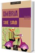 Umbria she said