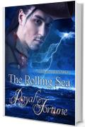 The Rolling Sea - Royal Fortune