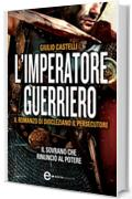 L'imperatore guerriero (eNewton Narrativa)