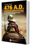 476 A.D. L'ultimo imperatore