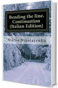Bending the line. Continuation (Italian Edition)