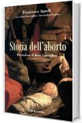 Storia dell'aborto (Collana Saggistica Vol. 13)