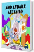 Libri per bambini: Amo andare all'asilo (italian kids books): italiano per bambini, italian children's books, childrens books in italian, libri bambini (Italian Children's Books Collection)