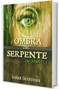 L'ombra del Serpente (File JE60754 saga Vol. 1)