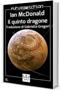 Il quinto dragone (Future Fiction Vol. 30)