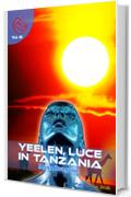 Yaleen, luce in Tanzania (Wizards & Blackholes)