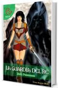 La Guardia del Re (Wizards & Blackholes)