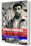 Connie Hawkins: ll volo spezzato del Falco (Hoops Memories Vol. 2)