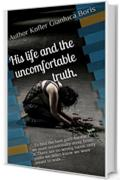 "Vol.1 ""His life and the uncomfortable truth"".: ""Who dies, it takes away all of you, and never comes back"""