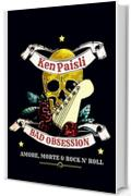 Bad Obsession. Amore, morte e rock n' roll