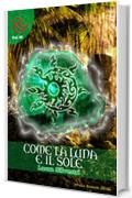 Come la Luna e il Sole (Wizards & Blackholes)