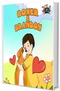 Boxer e Brandon (italian children's books, italian children stories,  italian kids books, Childrens Italian books, libri per bambini, kids italian) (Italian Bedtime Collection)